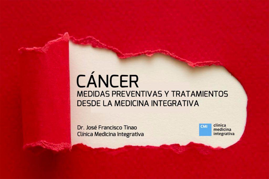 Cáncer. Medidas preventivas y tratamientos desde la Medicina Integrativa
